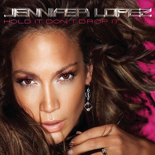 Hold It Don't Drop It von Jennifer Lopez