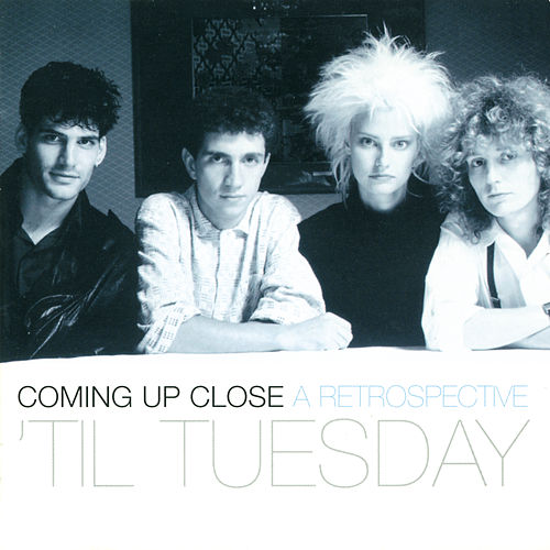 Coming Up Close: A Retrospective by 'Til Tuesday