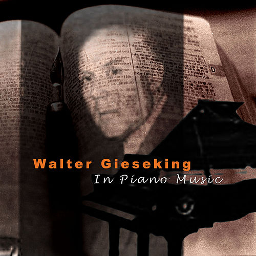Debussy: In Piano Music by Walter Gieseking