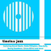 Play & Download Timeless Jazz featuring Count Basie, Duke Ellington, Stan Getz,  Benny Goodman, Glenn Miller and More by Various Artists | Napster