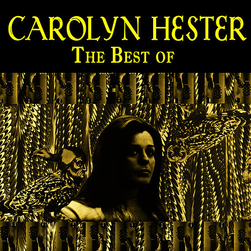 Play & Download The Best Of by Carolyn Hester | Napster