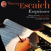 Play & Download Thierry Escaich : Esquisses (feat. Eric Aubier, Ensemble Vocal Soli Tutti) by Various Artists | Napster