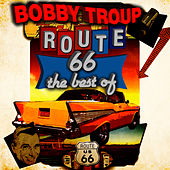 Play & Download Route 66 - The Best Of by Bobby Troup | Napster