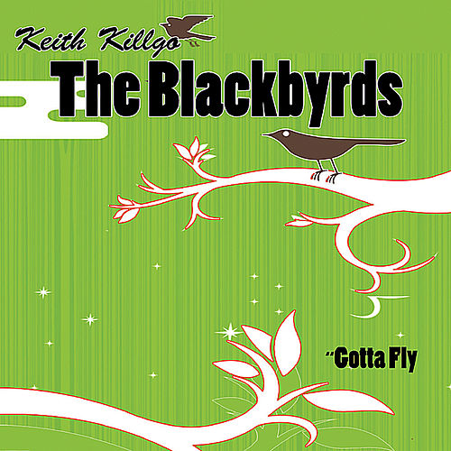 Play & Download Gotta Fly by The Blackbyrds | Napster