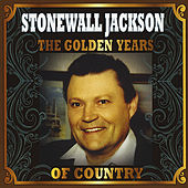 Play & Download The Golden Years of Country by Stonewall Jackson | Napster
