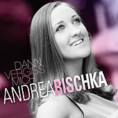 Play & Download Dann vergiss mich by Andrea Rischka | Napster