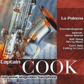 Play & Download La Paloma by Captain Cook und seine Singenden Saxophone | Napster