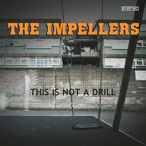Play & Download This Is Not a Drill by The Impellers | Napster