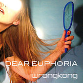Play & Download Dear Euphoria by Wrong Kong | Napster