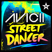 Street Dancer - taken from Superstar von Avicii
