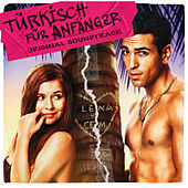 Türkisch für Anfänger (Original Soundtrack) von Various Artists