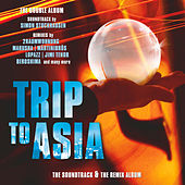 Play & Download Trip To Asia - The Soundtrack & The Remix Album by Various Artists | Napster