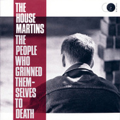 The People Who Grinned Themselves To Death von The Housemartins