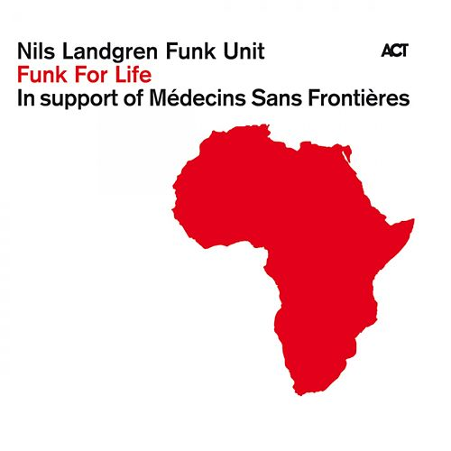 Play & Download Funk for Life by Nils Landgren Funk Unit | Napster