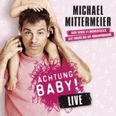 Achtung Baby! von Michael Mittermeier