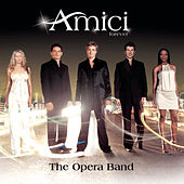 Play & Download The Opera Band by Amici Forever | Napster