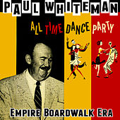 All Time Dance Party! Boardwalk Empire Era by Paul Whiteman