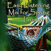Play & Download Easy Listening Mix for Spring Lounging by Pianissimo Brothers | Napster
