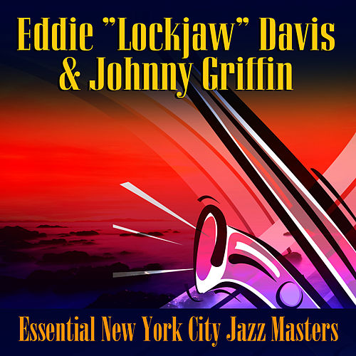 Play & Download Essential New York City Jazz Essentials by Eddie 'Lockjaw' Davis | Napster