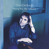 Missing You - The Collection by Chris De Burgh