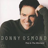 This Is The Moment von Donny Osmond