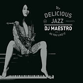 Delicious Jazz - As You Like It von Various Artists