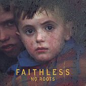 Play & Download No Roots by Faithless | Napster