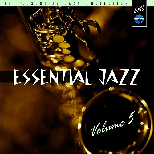 Play & Download Essential Jazz, Vol. 5 by Various Artists | Napster
