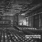 Live for Nothing by Noothgrush