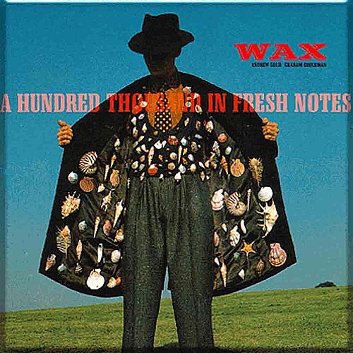 One Hundred Thousand in Fresh Notes by Wax