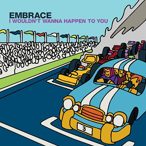 I Wouldn't Wanna Happen To You by Embrace