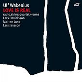 Love Is Real by Ulf Wakenius