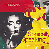 Sonically Speaking von The Nomads