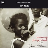 Play & Download Exclusively For My Friends Vol. II - Girl Talk by Oscar Peterson | Napster
