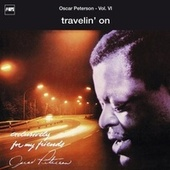 Play & Download Exclusively For My Friends Vol. VI - Travelin' On by Oscar Peterson | Napster