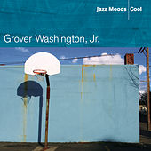 Jazz Moods: Cool von Grover Washington, Jr.