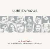 Play & Download Lo Que Pasó... La Historia Del Príncipe De La Salsa by Luis Enrique | Napster