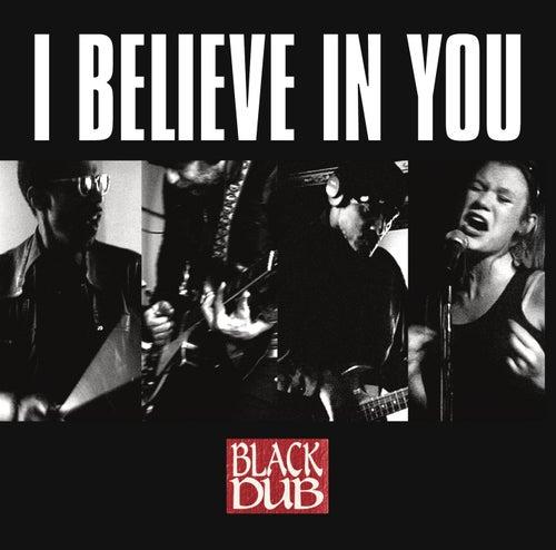 I Believe In You von Black Dub