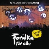 Play & Download Fornika für alle by Die Fantastischen Vier | Napster