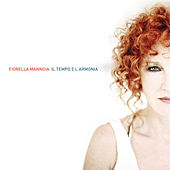 Play & Download Il Tempo E L'Armonia by Fiorella Mannoia | Napster