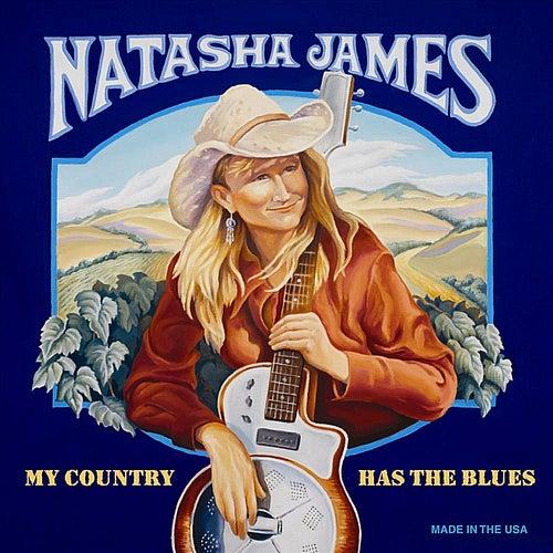 My Country Has the Blues (Limited Advance Edition)[Bonus Track] by Natasha James
