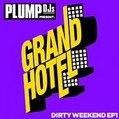 Play & Download Plump DJs present Dirty Weekend EP 1 by Various Artists | Napster