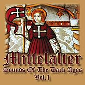 Mittelalter - Sounds of The Dark Ages (Volume 1) by Mittelalter Sound Orchester