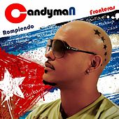 Play & Download Rompiendo Fronteras by Candyman | Napster