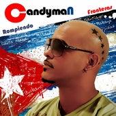 Rompiendo Fronteras by Candyman