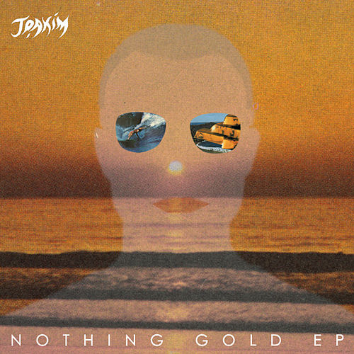 Nothing Gold EP by Joakim
