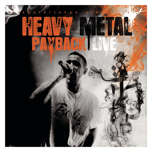 Play & Download Heavy Metal Payback Live by Bushido | Napster