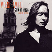 Ciudad de las Ideas (City of Ideas) von Vicente Amigo