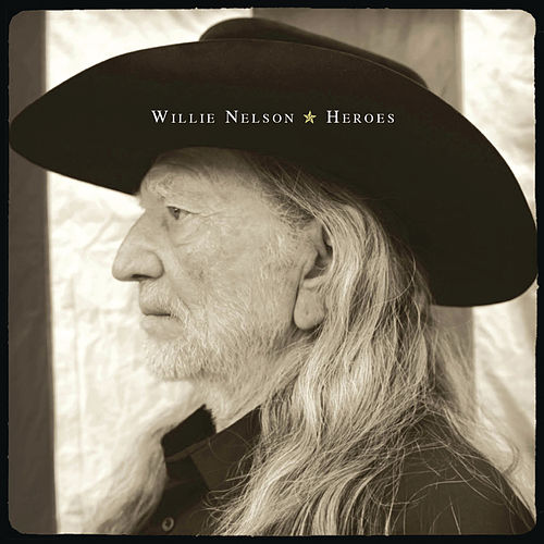 Play & Download Heroes by Willie Nelson | Napster
