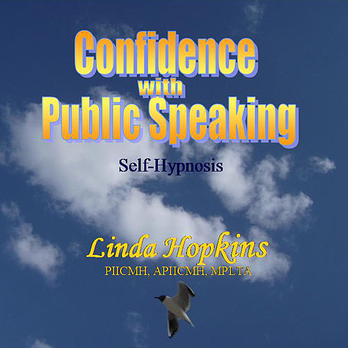 Play & Download Confidence With Public Speaking - Self Hypnosis by Linda Hopkins | Napster